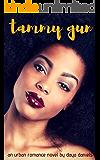tammy gun: an urban romance novel