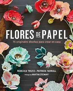 Flores de papel: 75 originales diseños para crear en casa (Hobbies)