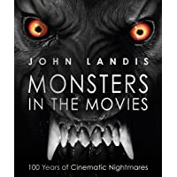 Monsters in the Movies: 100 Years of Cinematic