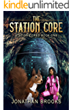 The Station Core: A Dungeon Core Epic (Station Cores Book 1)