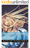 Beauty For Ashes: Isaiah Cadre, Book 1 (Isaiah Cadre Series)
