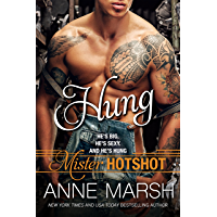Hung (Mister Hotshot Book 1)