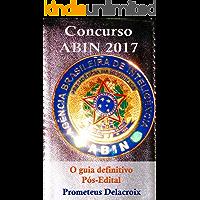 CONCURSO ABIN 2017: O GUIA DEFINITIVO PÓS-EDITAL