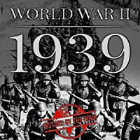 World War II: 1939: One Hour WW II History Books, Book 1