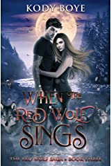 When the Red Wolf Sings (The Red Wolf Saga Book 3) Kindle Edition