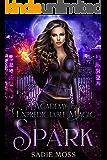Spark: A Reverse Harem Paranormal Romance (Academy of Unpredictable Magic Book 1)