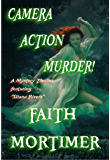 "Camera...Action...Murder!: A Mystery Thriller featuring ""Diana Rivers"" (The Diana Rivers Mysteries Book 4)"
