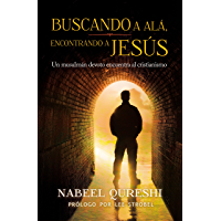 Buscando a Alá encontrando a Jesús: Un musulmán devoto encuentra al cristianismo