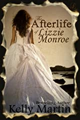 The Afterlife of Lizzie Monroe Kindle Edition