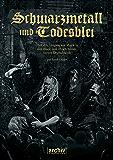 Schwarzmetall und Todesblei: Über den Umgang mit Musik in den Black- und Death-Metal-Szenen (Wissenschaftliche Reihe 10)