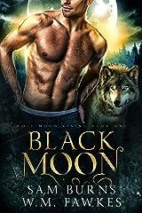 Black Moon (Wolf Moon Rising Book 1) Kindle Edition