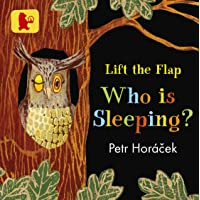 Who Is Sleeping? (Lift the Flap)