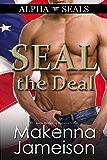 SEAL the Deal (Alpha SEALs Book 1)