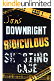 Jon's Downright Ridiculous Shooting Case (Jon's Mysteries Case 1)