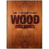 100 Contemporary Wood Buildings / 100 zeitgenossische holzbauten l 100 batiments comtemporains en bois (Bibliotheca Universalis)