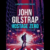 Hostage Zero (Jonathan Grave Thrillers Book 2)