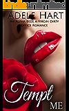 Tempt Me: An Alpha Beds a Virgin Dirty Office Romance