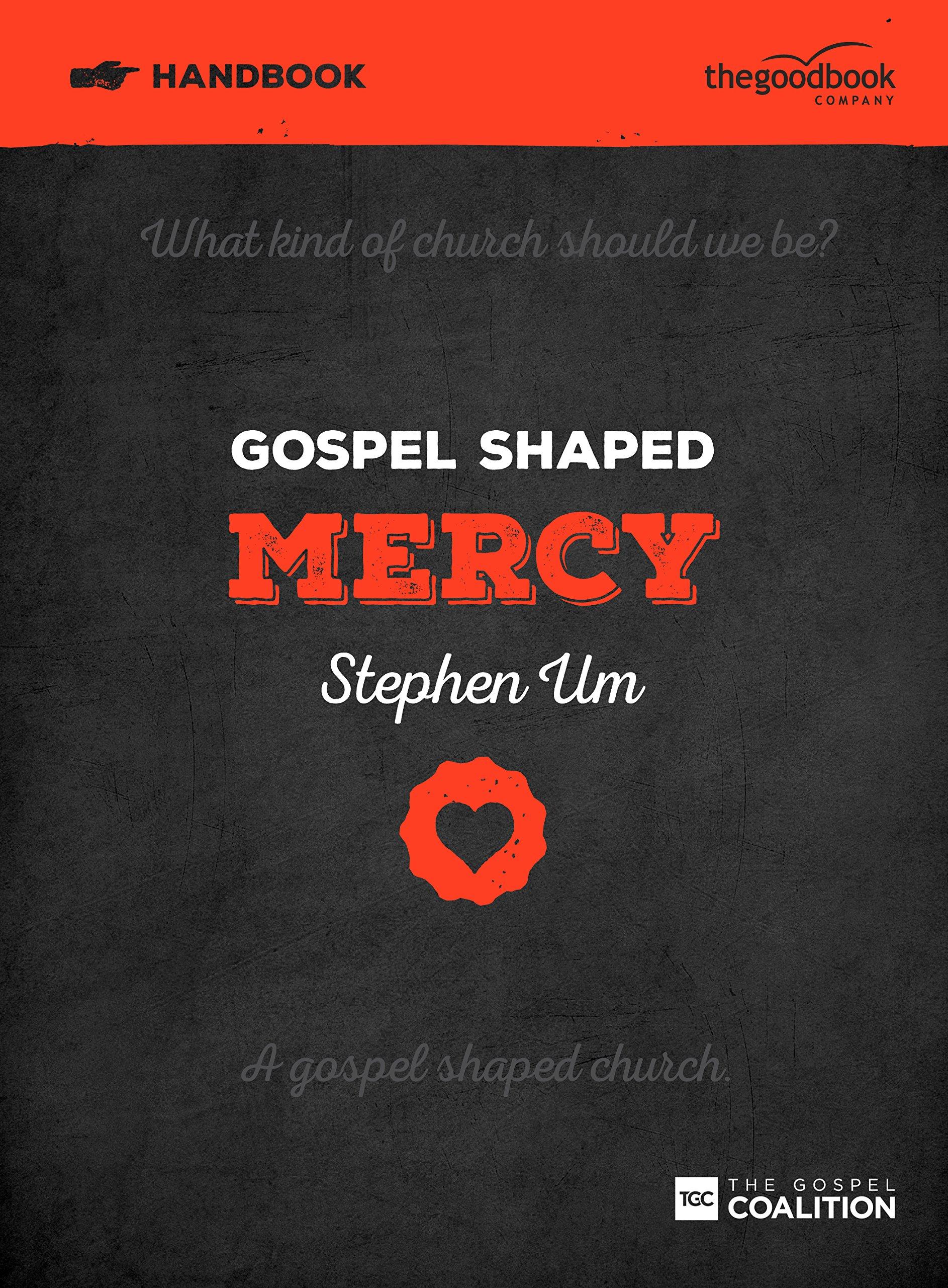 Gospel Shaped Mercy Handbook pdf