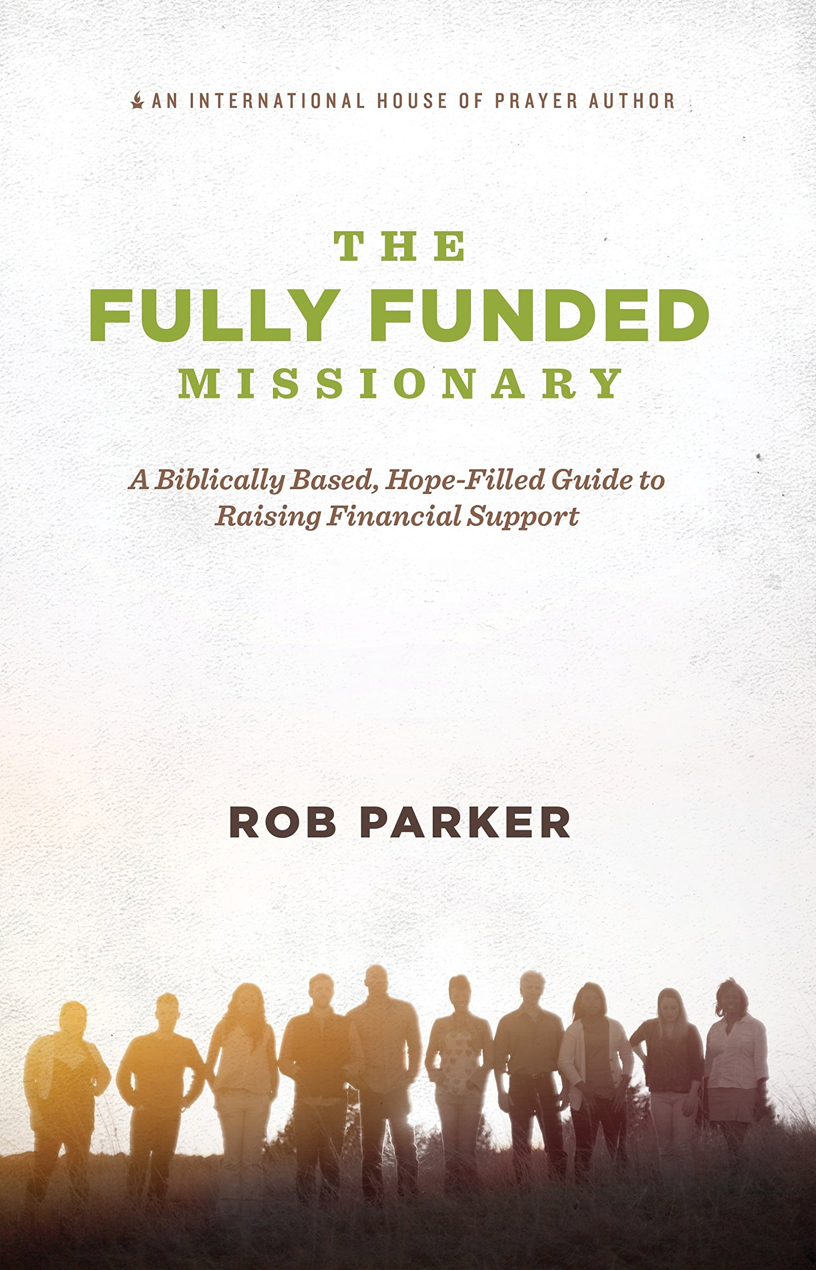 the fully funded missionary a biblically based hope filled guide rh amazon com Guide to Financial Assistance Doe a guide to financial support for new full-time students in higher education
