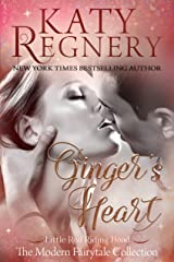 """Ginger's Heart: (inspired by """"Little Red Riding Hood"""") (A Modern Fairytale Book 3)"""