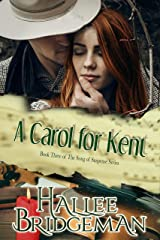 A Carol for Kent (Romantic Suspense) (Song of Suspense Series Book 3) Kindle Edition
