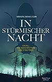 In stürmischer Nacht: Ein Fall für Ingrid Nyström und Stina Forss (Die Kommissarinnen Nyström und Forss ermitteln 4)