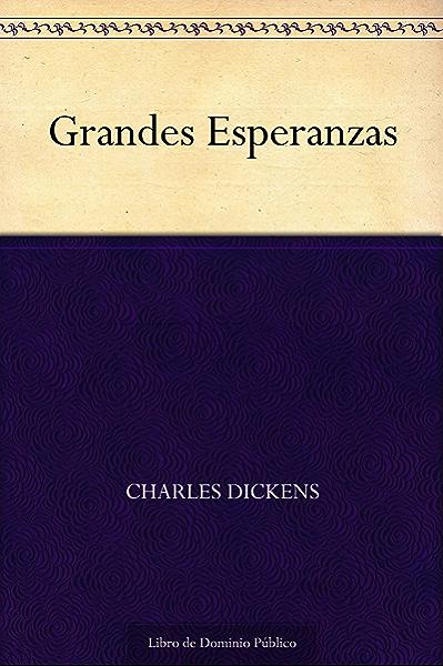 Grandes Esperanzas eBook: Dickens, Charles: Amazon.es: Tienda Kindle