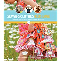 Sewing Clothes Kids Love: Sewing Patterns and Instructions for Boys' and Girls' Outfits
