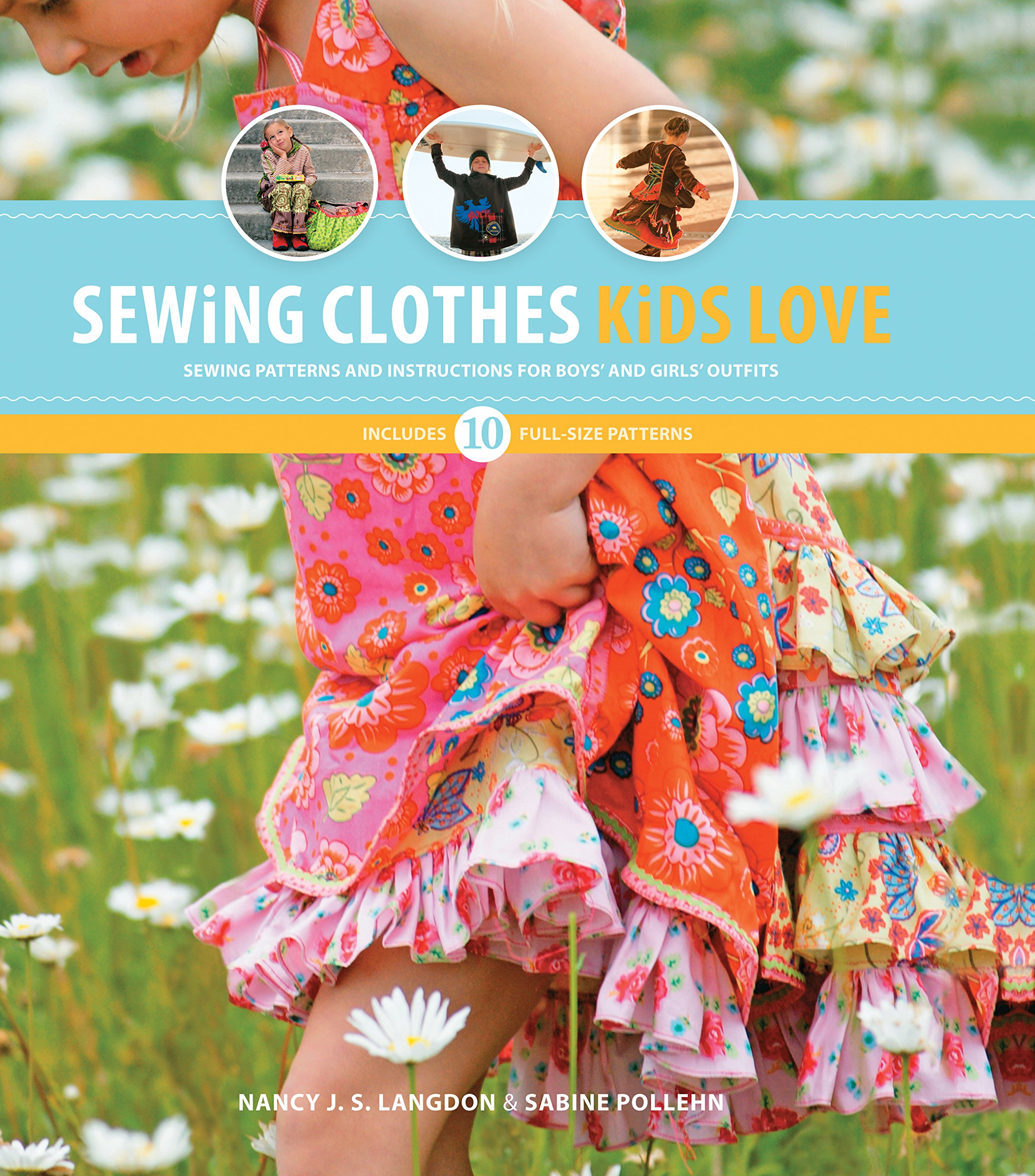 Read Online Sewing Clothes Kids Love: Sewing Patterns and Instructions for Boys' and Girls' Outfits pdf
