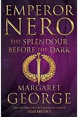 Emperor Nero: The Splendour Before The Dark Hardcover
