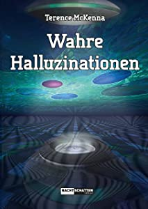 Wahre Halluzinationen (German Edition)