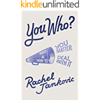 You Who?: Why You Matter and How to Deal with It (English Edition)