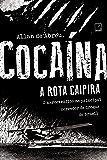 Cocaína: A rota caipira