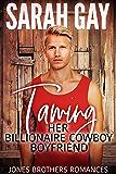 Taming Her Billionaire Cowboy Boyfriend (Jones Brothers Romances Book 5)
