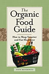 Organic Food Guide: How To Shop Smarter And Eat Healthier Paperback