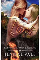 Separated By Time: Book 3 of The Thistle & Hive Series Kindle Edition