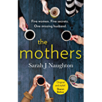 The Mothers: Five women. Five secrets. One missing