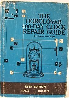 The horolovar 400-day clock repair guide: charles terwilliger.