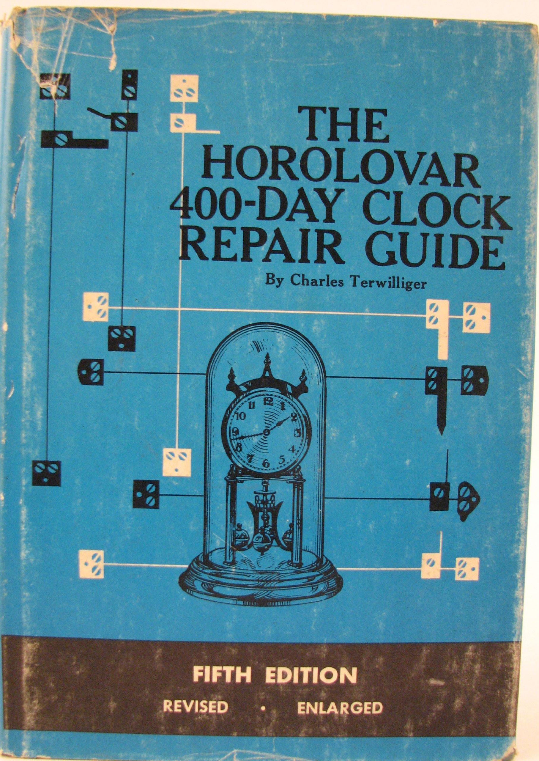 The Horolovar 400-day clock repair guide: Charles Terwillinger: Amazon.com:  Books