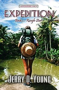 The Expedition: Episode 1: Rough Start: An Action & Adventure Saga