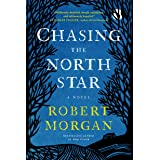 Chasing the North Star: A Novel