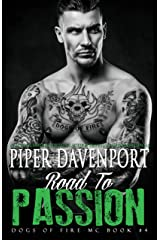 Road to Passion (Dogs of Fire Book 4) Kindle Edition