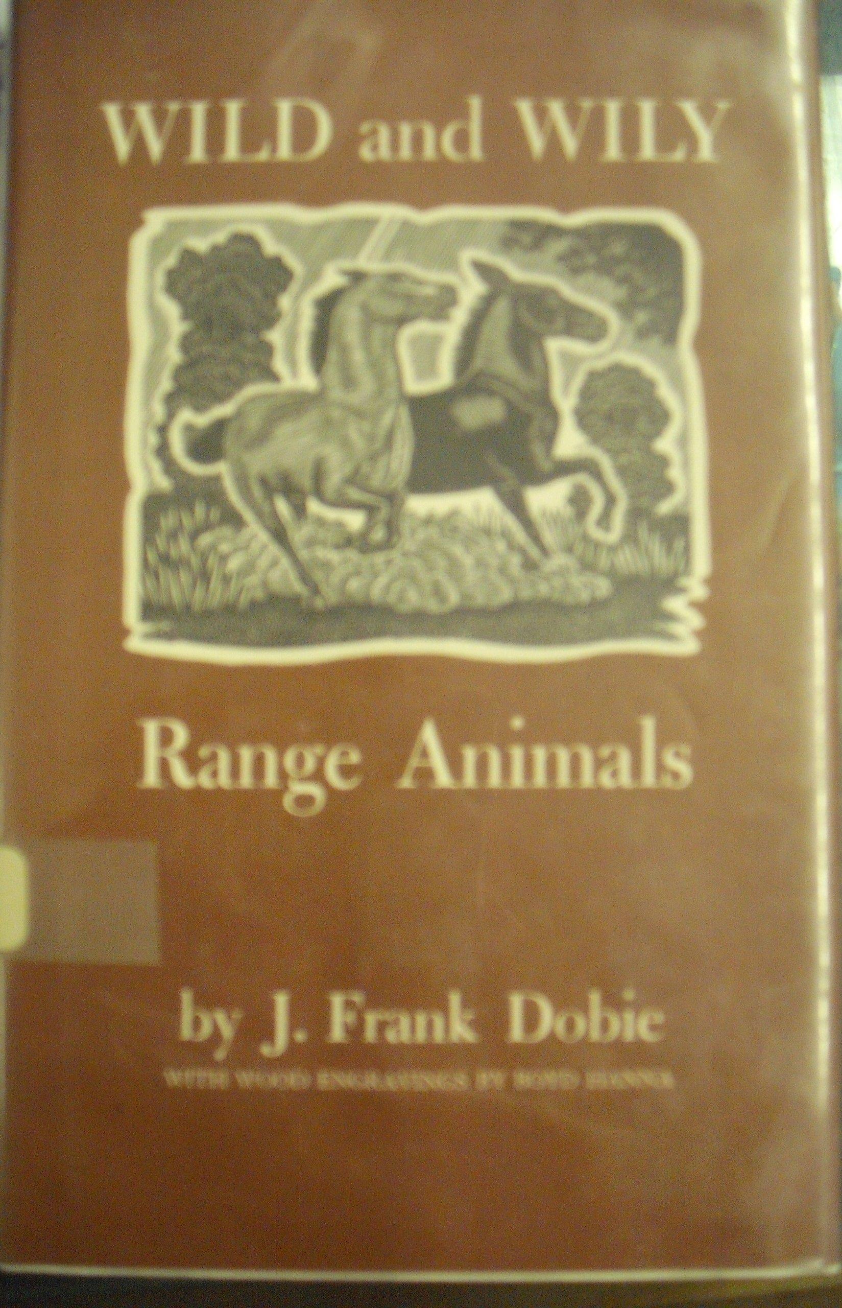 wild and wily range animals southwestern classics j frank dobie