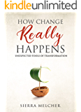 How Change Really Happens: Unexpected Tools of Transformation