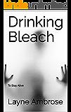 Drinking Bleach