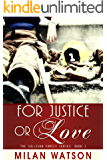 For Justice or Love (Sullivan Family Series Book 2)