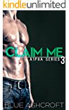 Claim Me: New Adult Billionaire Romance (A1pha Book 3)
