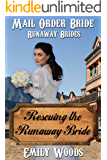 Mail Order Bride: Rescuing the Runaway Bride (Runaway Brides Book 1)