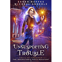 Unsuspecting Trouble (The Inscrutable Paris Beaufont Book 3)