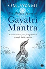 The Hidden Power of Gayatri Mantra Kindle Edition